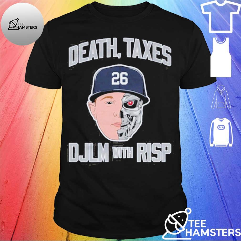 Death Taxes DJLM With RISP 26 Shirt