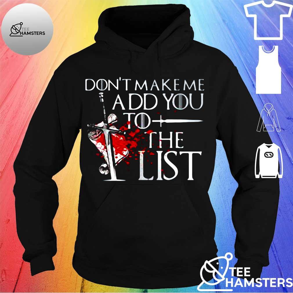 Don't Make Me Add You To List Medieval Sword T-s hoodie