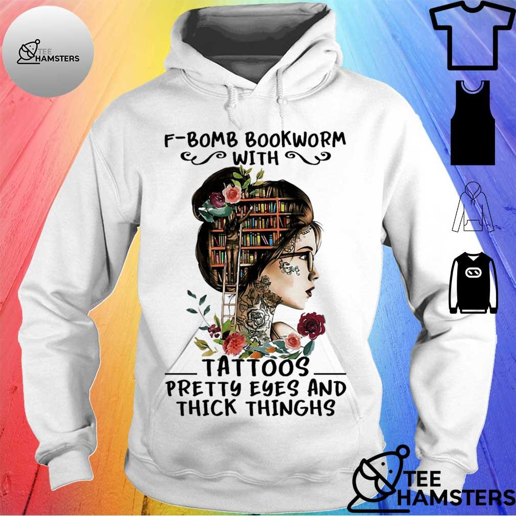 F-Bomb bookwoem with tattoos pretty eyes and thick thinghs s hoodie