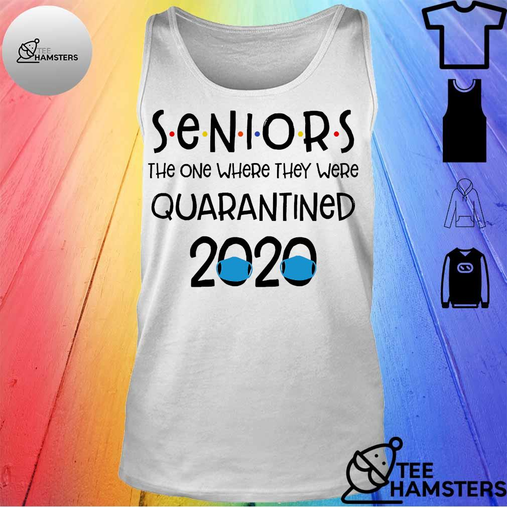 Seniors the one where They were Quarantined 2020 s tank top