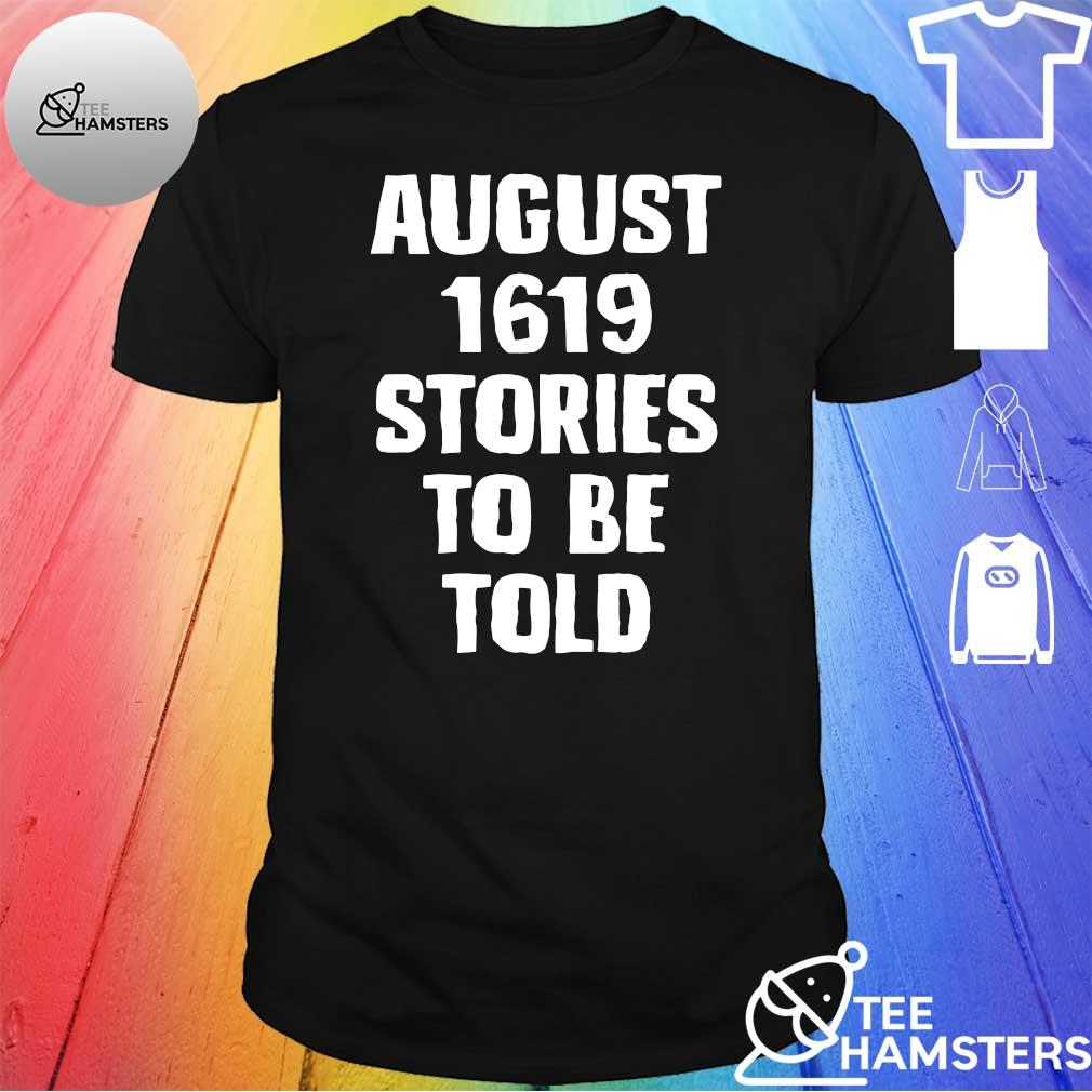 August 1619 Stories To Be Told Classic T-Shirt