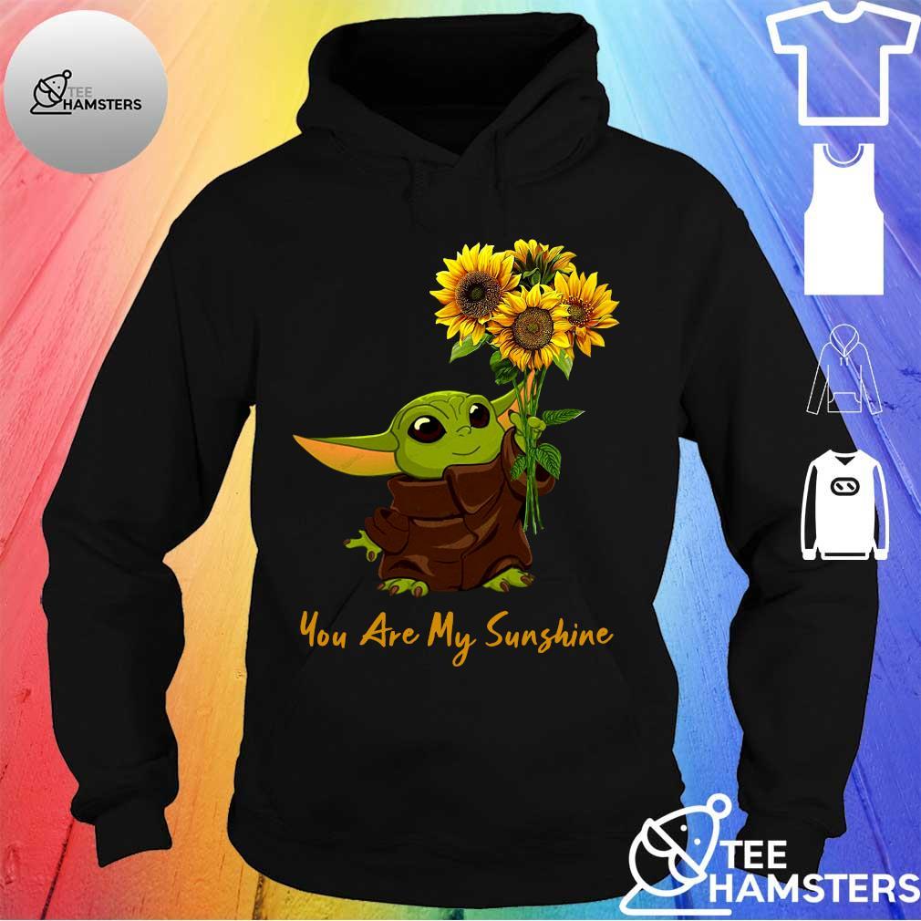 Baby Yoda sunflower you are my sunshine s hoodie