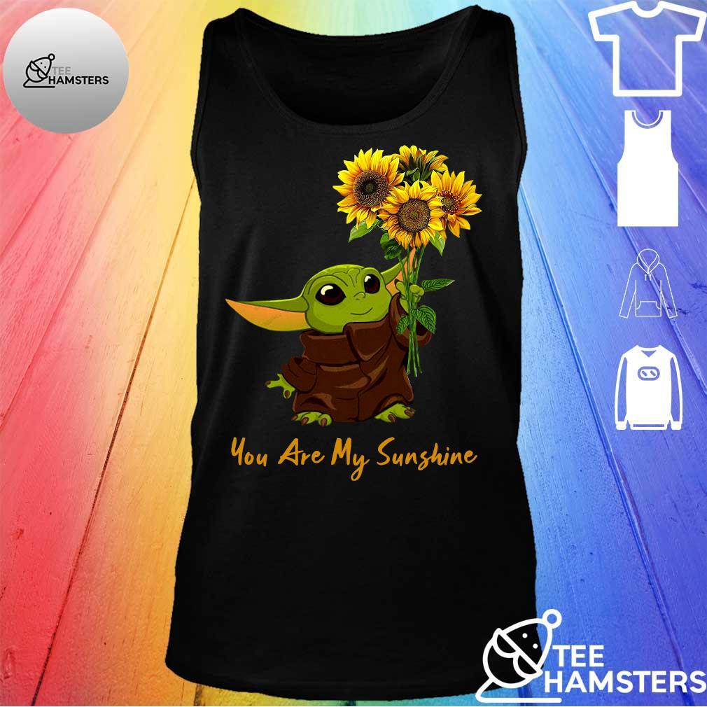 Baby Yoda sunflower you are my sunshine s tank top