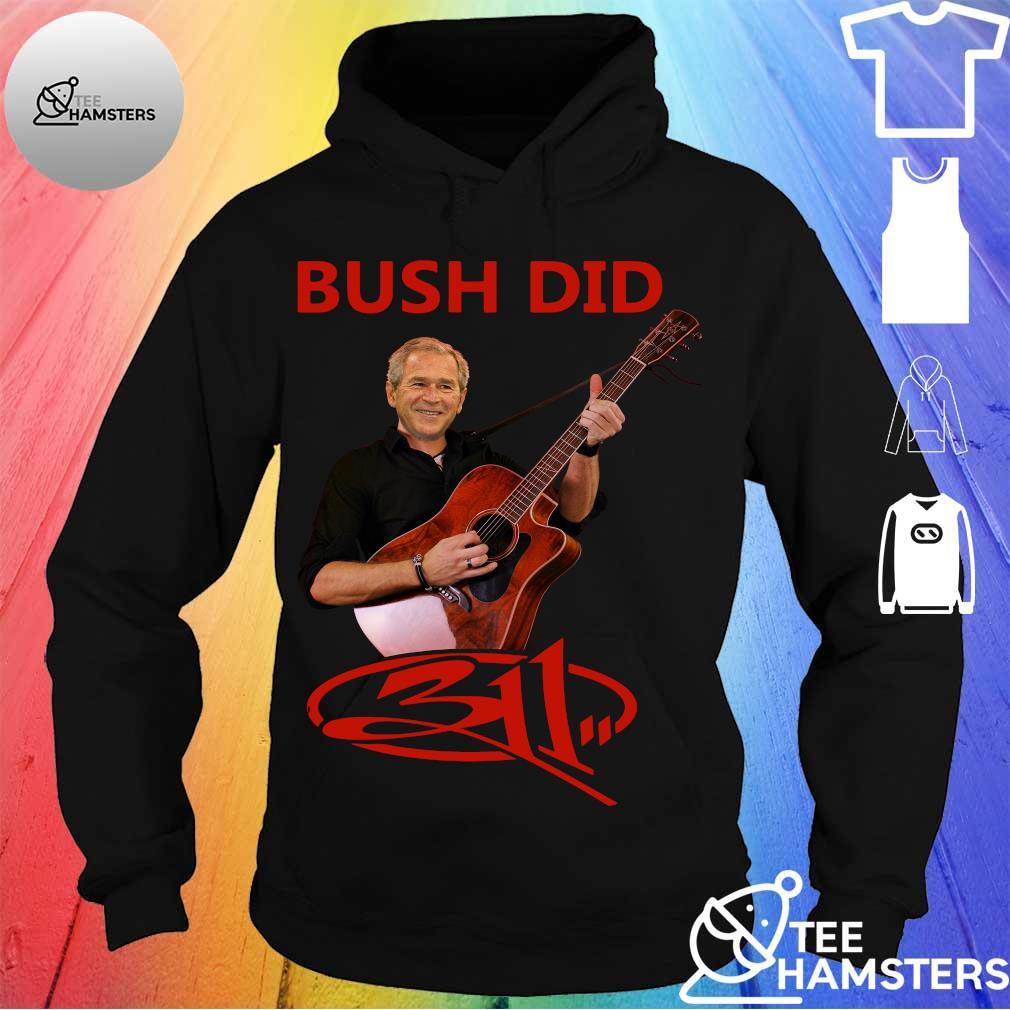 BUSH DID SHIRT hoodie