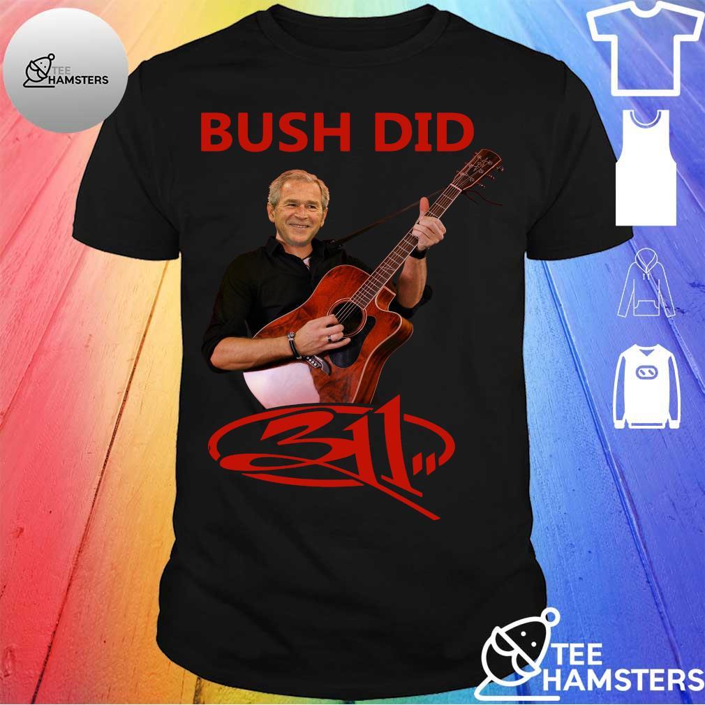 BUSH DID SHIRT