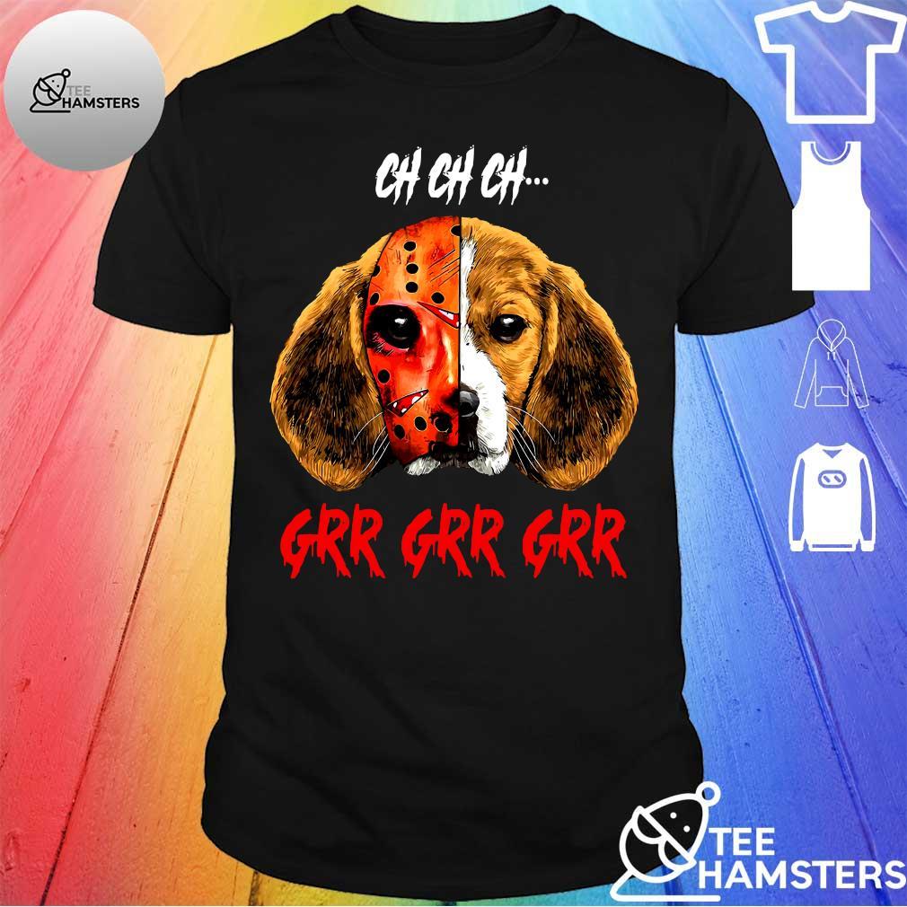 CH CH CH DOG GRR GRR GRR SHIRT