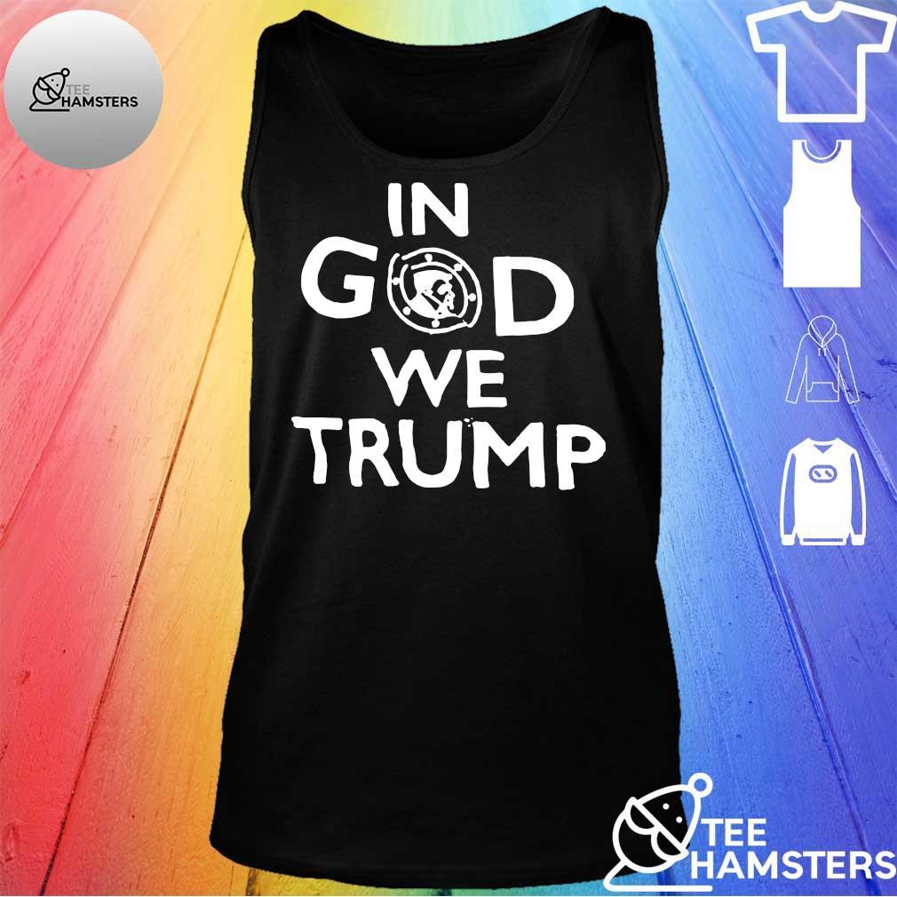 #DonaldTrump – In God We Trump T-Shirt tank top