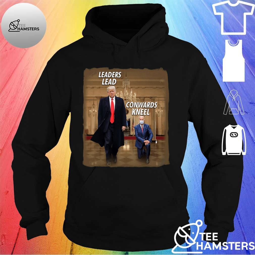 #DonaldTrump2020 – Donald Trump Leaders Lead Cowards Kneel T-Shirt hoodie
