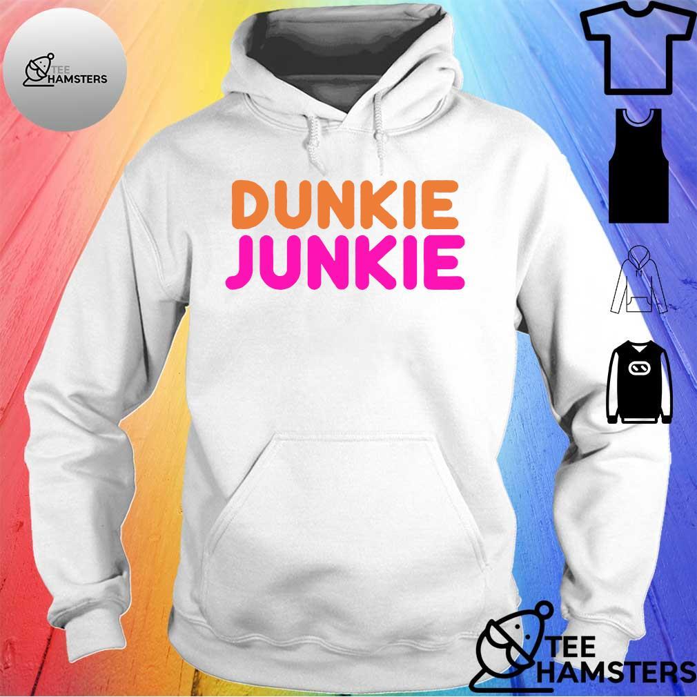 Dunkie junkie s hoodie