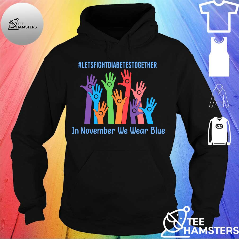 #Letsfightdiabettesstogether hand in november we wear blue s hoodie