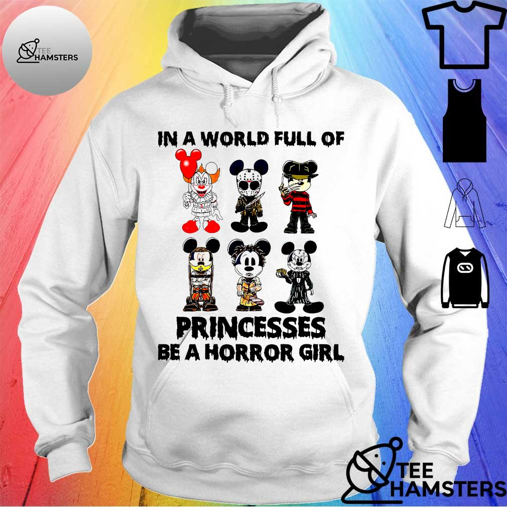 Mickey Mouse In A World Full Of Princesses Be A Horror Girl Shirt hoodie