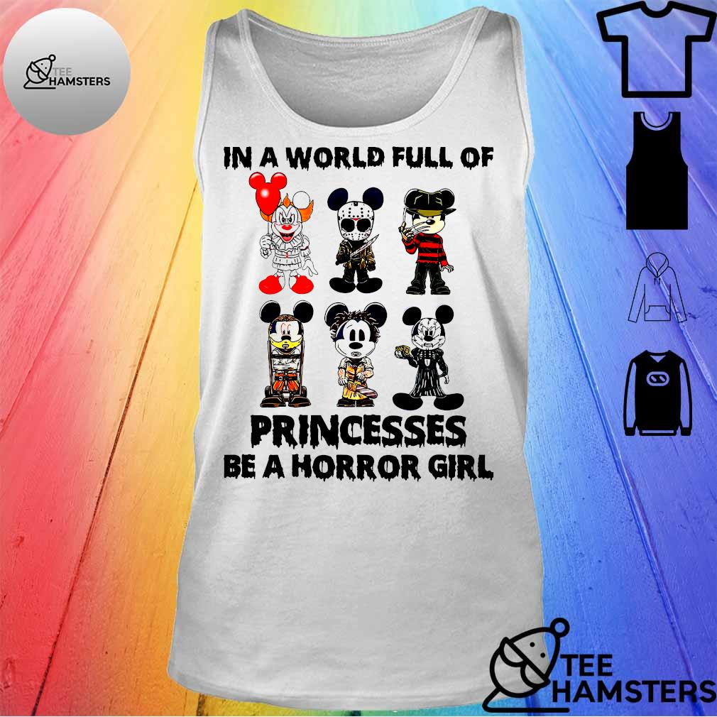 Mickey Mouse In A World Full Of Princesses Be A Horror Girl Shirt tank top