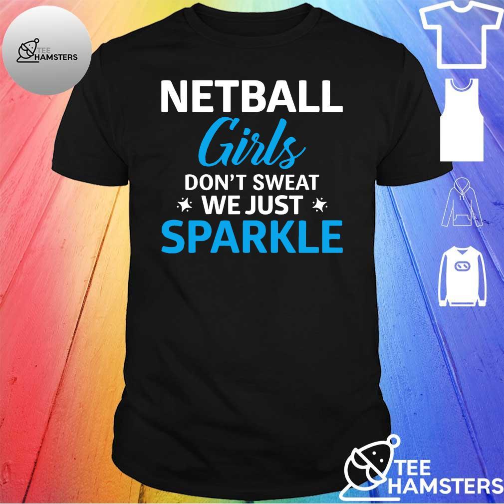 NETBALL girls don't sweat we just sparkle shirt