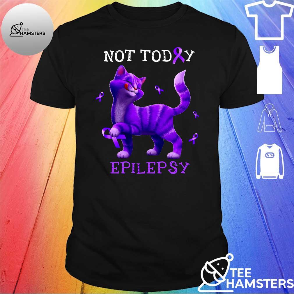 Cat Not today epilepsy shirt
