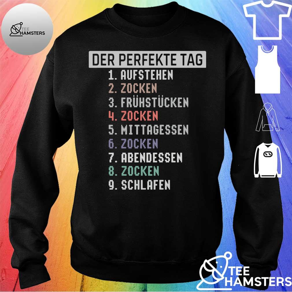 Der Perfekte Tag Aufstehen Zocken Fruhstucken Shirt sweater