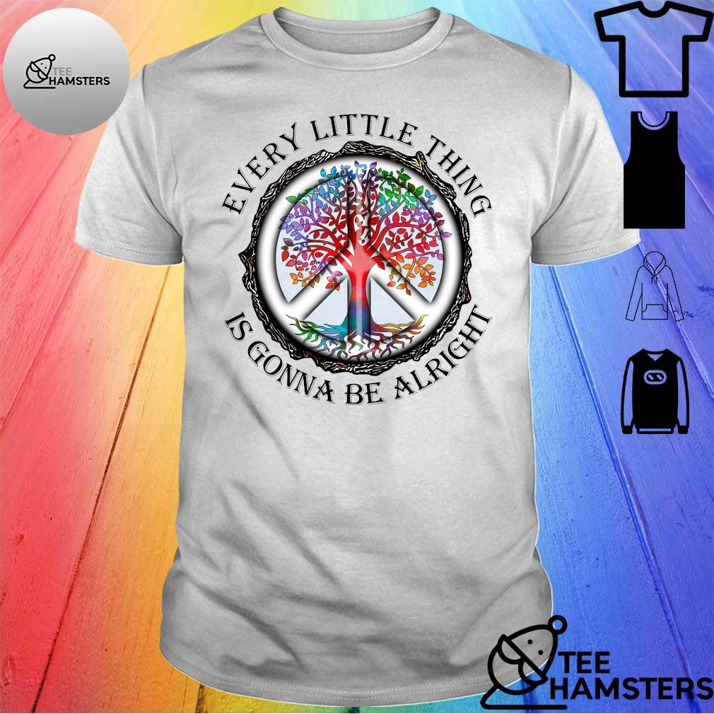 Hippie Every little thing is gonna be alright shirt