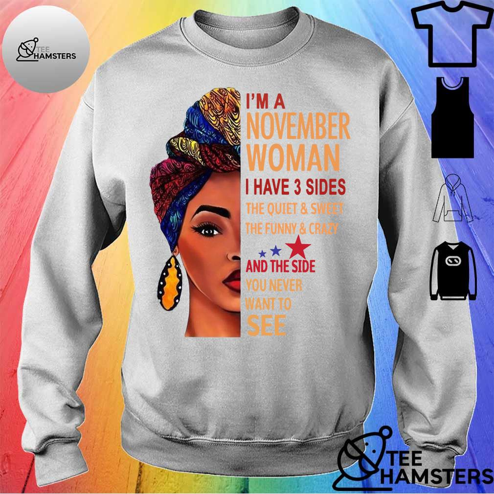 'Im november woman i have 3 sides the quiet & sweet the funny crazy and the side you never want to see s sweater