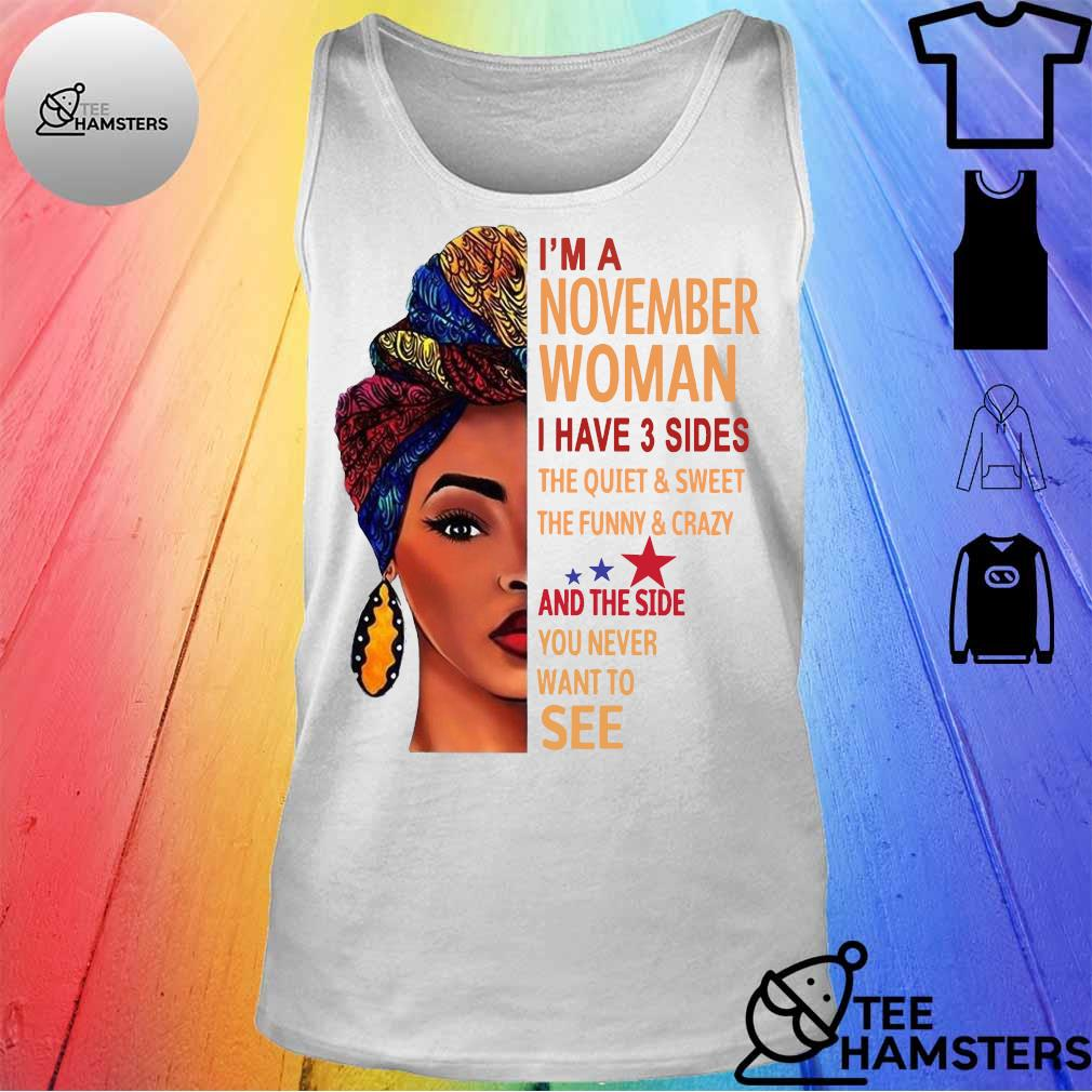 'Im november woman i have 3 sides the quiet & sweet the funny crazy and the side you never want to see s tank top
