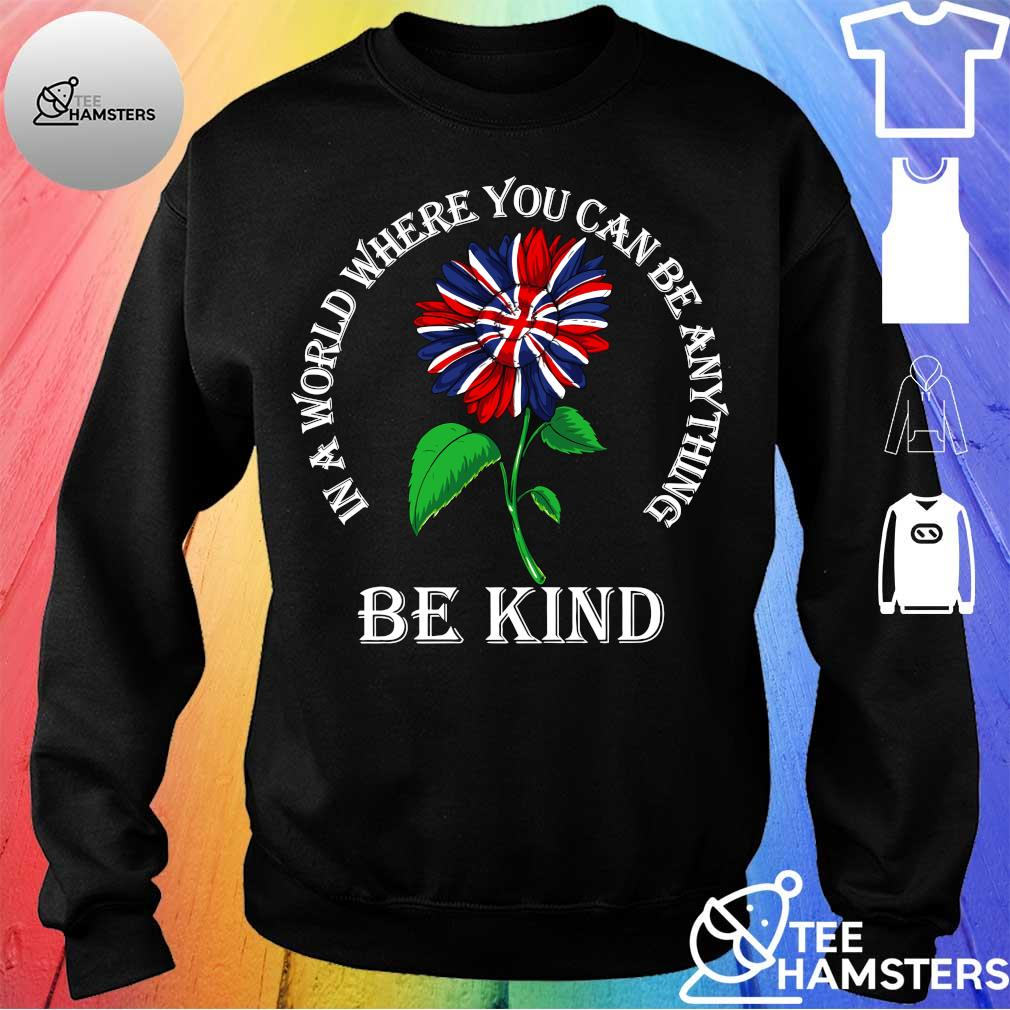 In a world where you can be anything be kind s sweater