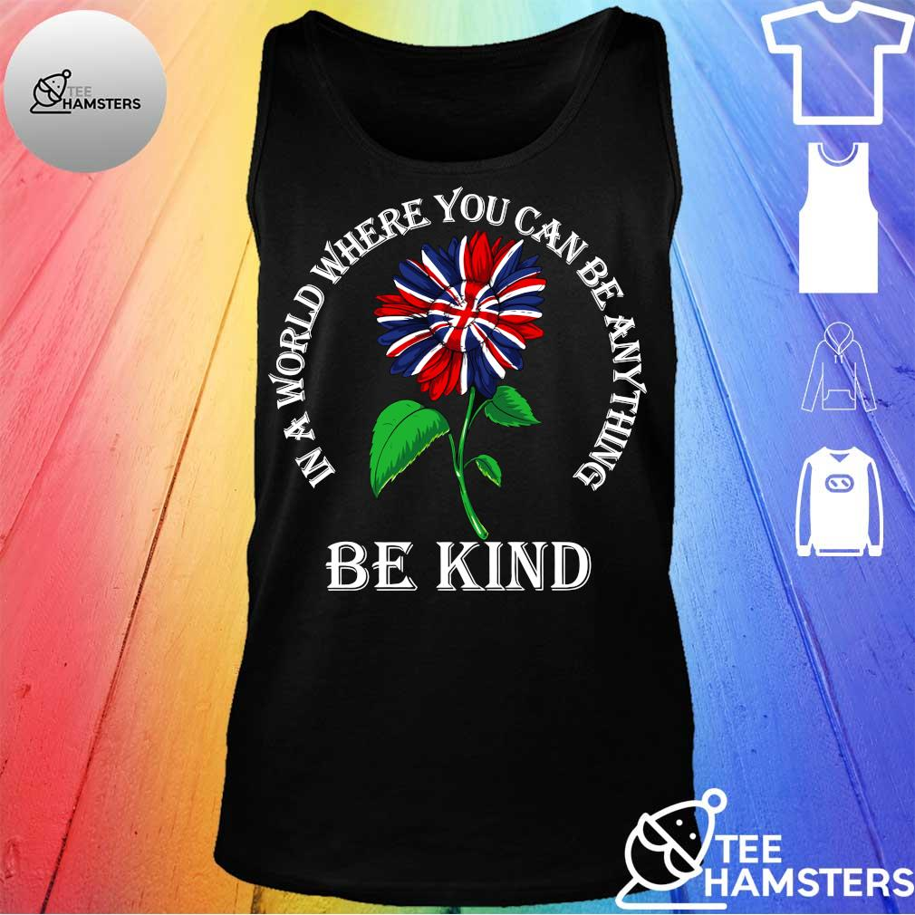 In a world where you can be anything be kind s tank top