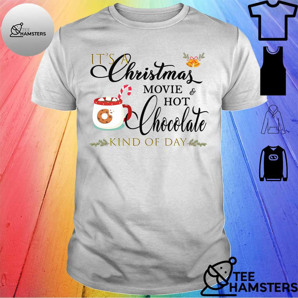 It's a christmas movie hot chocolate kind of day shirt