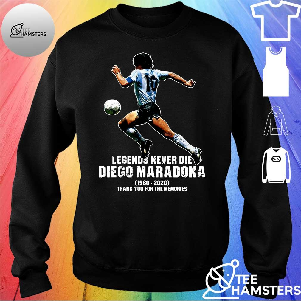 Legends never die diego maradona 1969 - 2020 thank you the memories s sweater