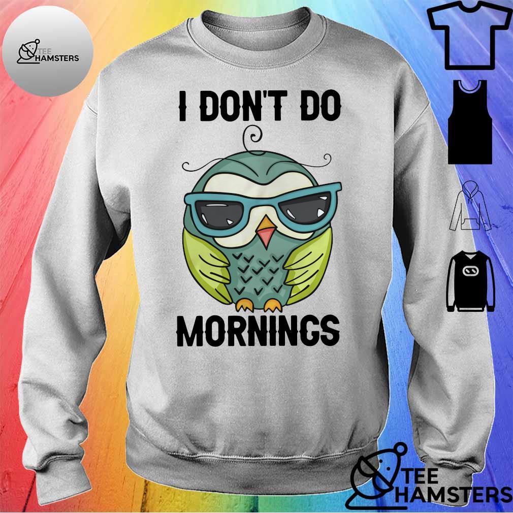 Owl I don't do mornings s sweater