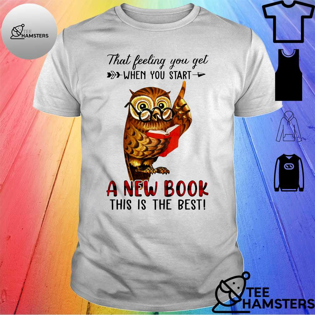 Owl That feeling you get when you start a new book this is the best shirt