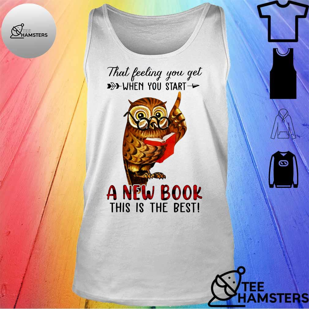 Owl That feeling you get when you start a new book this is the best s tank top