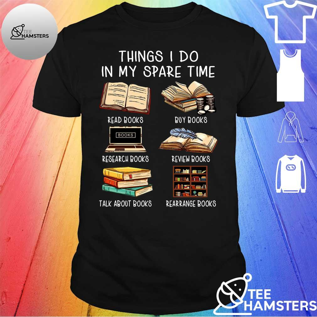 Things i do in my spare time read books shirt