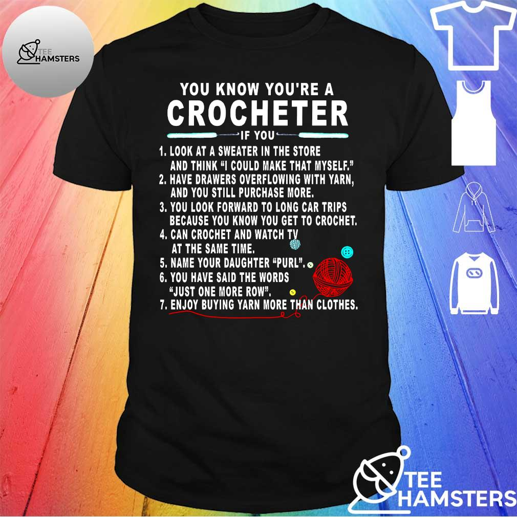 You know you're a Crocheter shirt