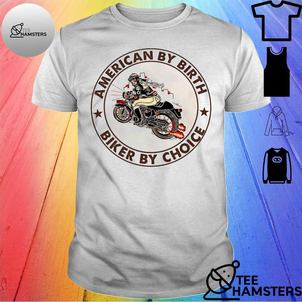 American by birth biker by choice shirt