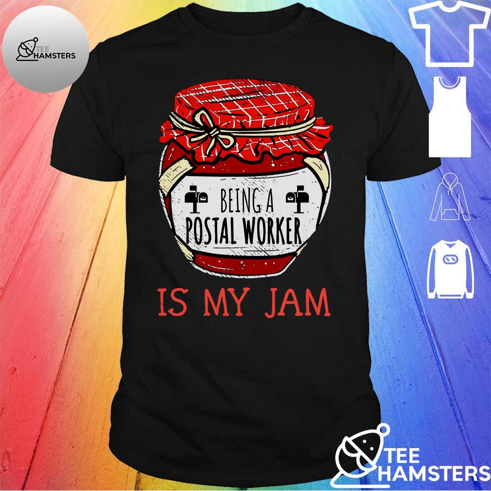 Being a postal worker is my jam shirt
