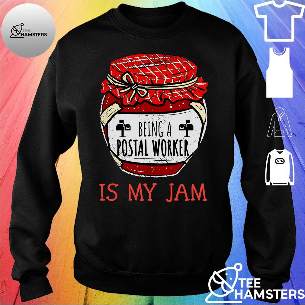 Being a postal worker is my jam s sweater