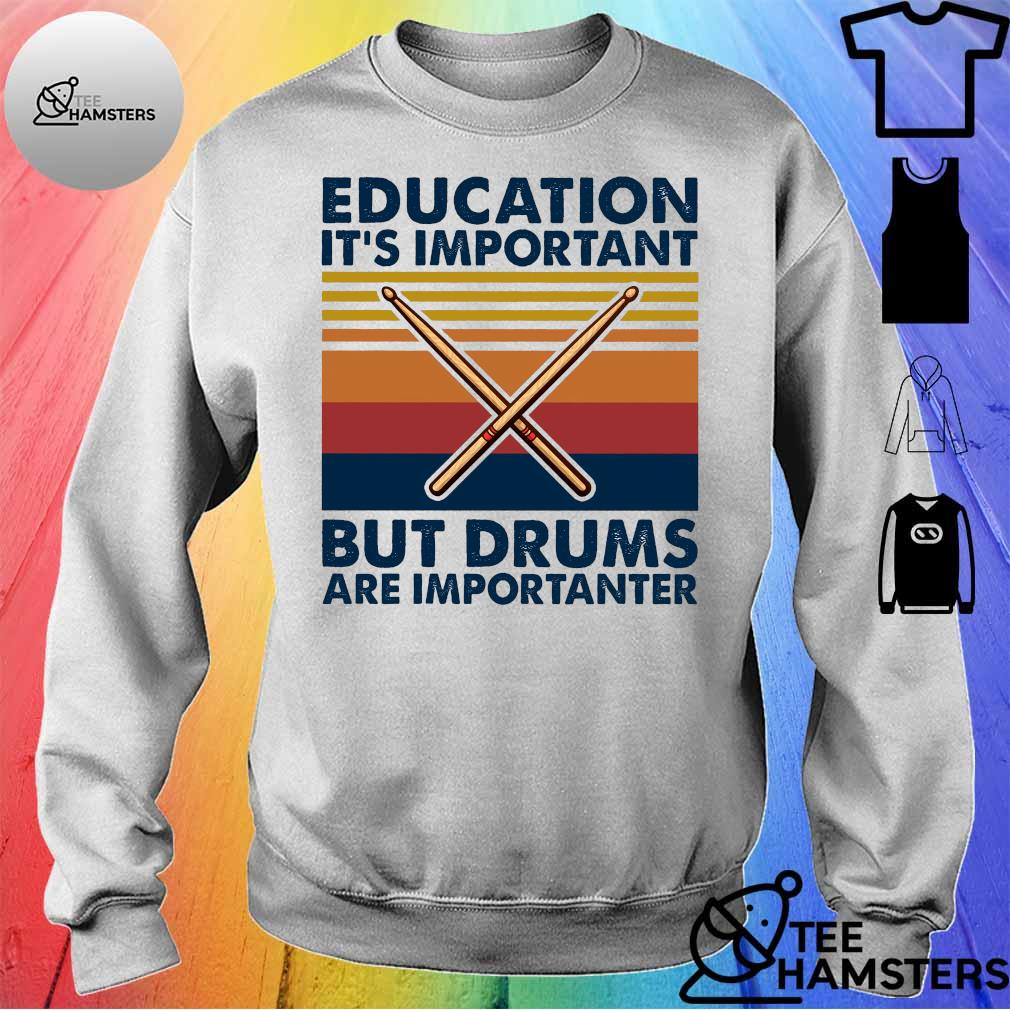 Education it's important but drums are importanter s sweater
