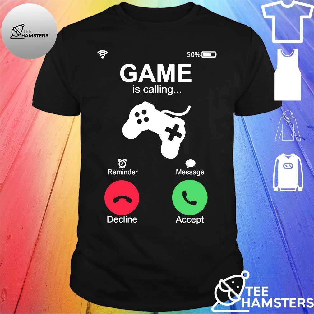 Game is caling shirt