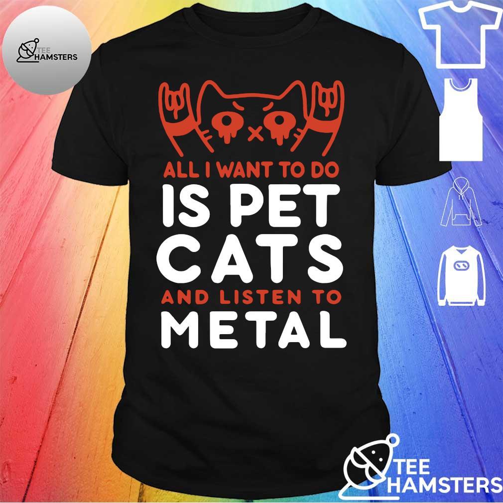 Want pet cats listen metal shirt