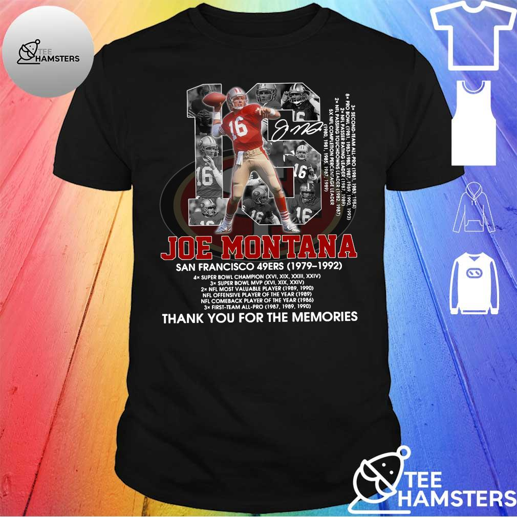 16 Joe Montana San Francisco 49ers 1979 1992 thank you for the memories shirt
