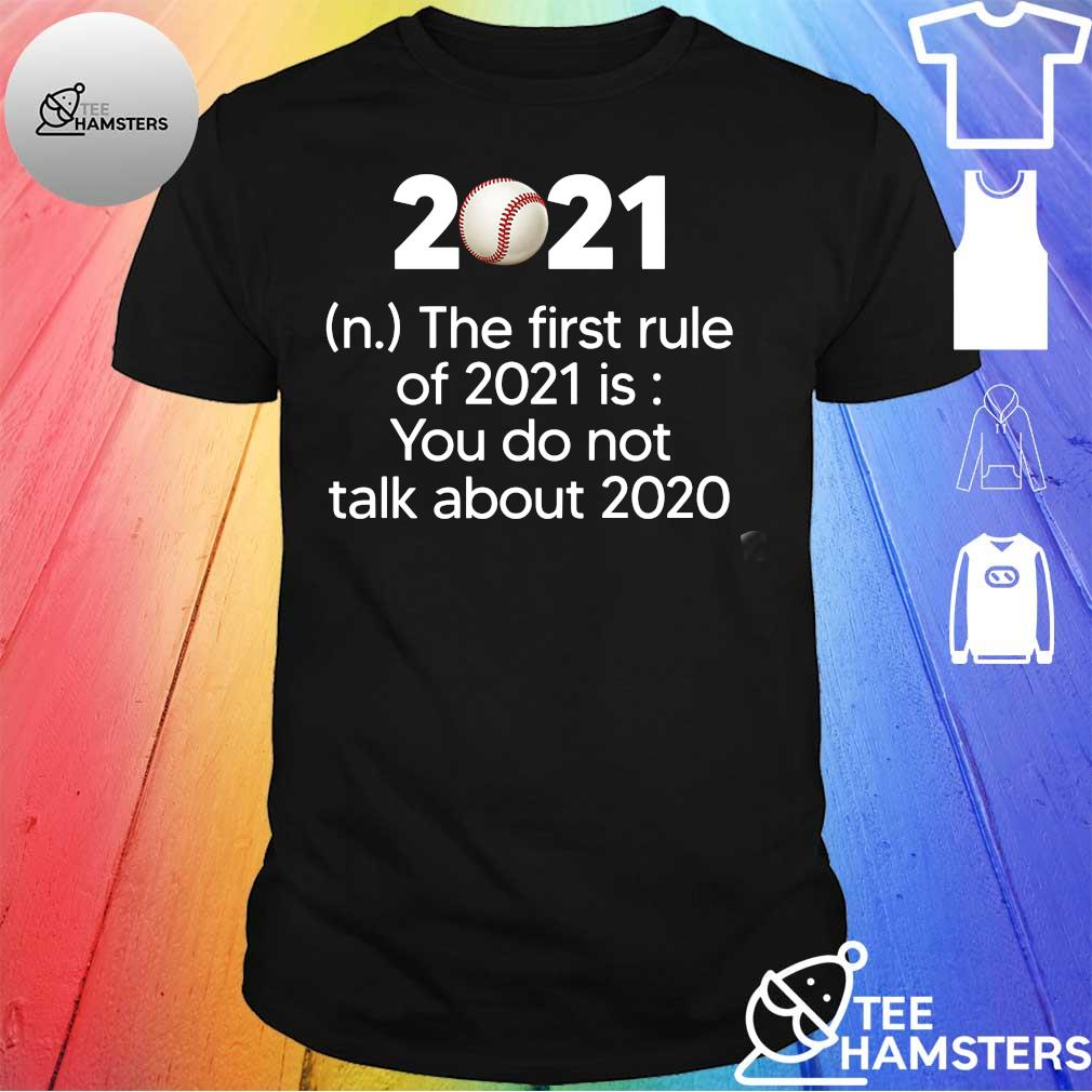 2021 the first rule of 2020 is you do not talk about 2020 shirt