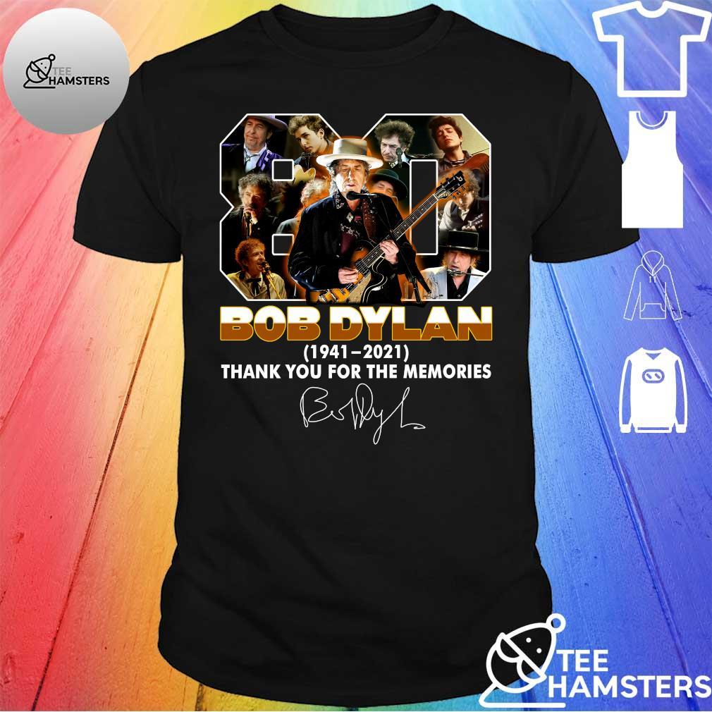 80 Bob Dylan 1941-2021 thank you for the memories shirt