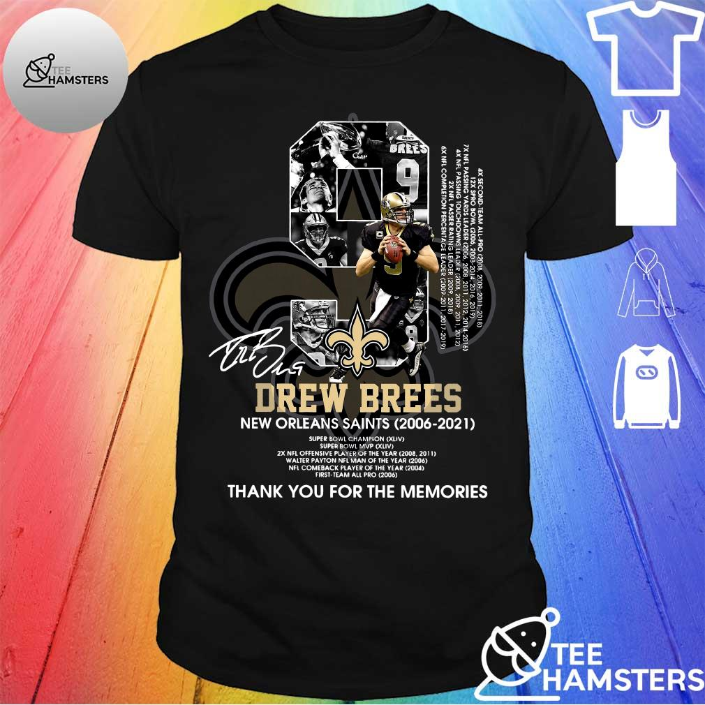 9 Drew Brees New Orleans Saints 2006 2021 thank you for the memories signatures shirt