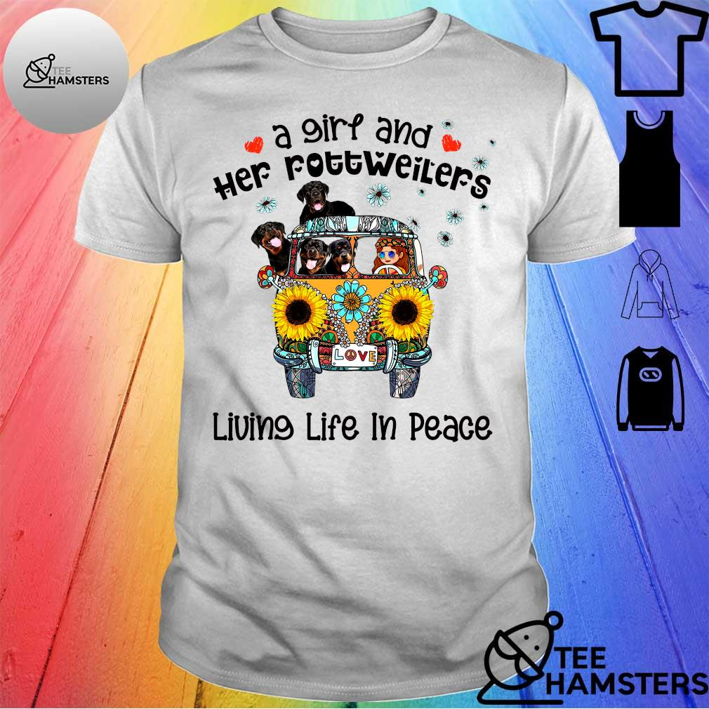 A girl and her rottweilers living life in peace shirt