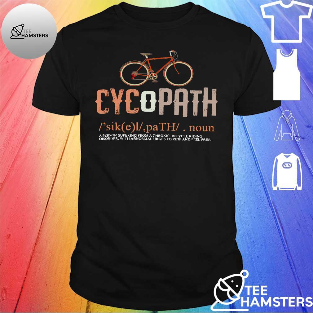 Cycopath Shirt Funny Bicycle Cyclist shirt