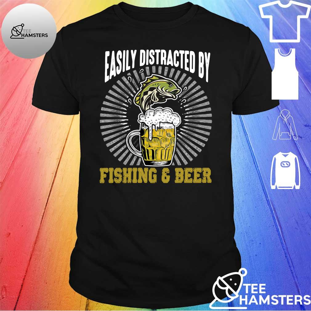 Easily distracted by fishing & beer shirt