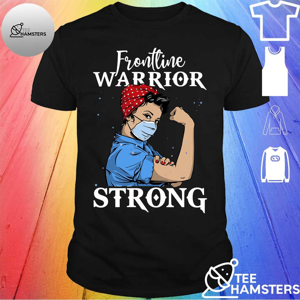 Frontline warrior strong girl shirt