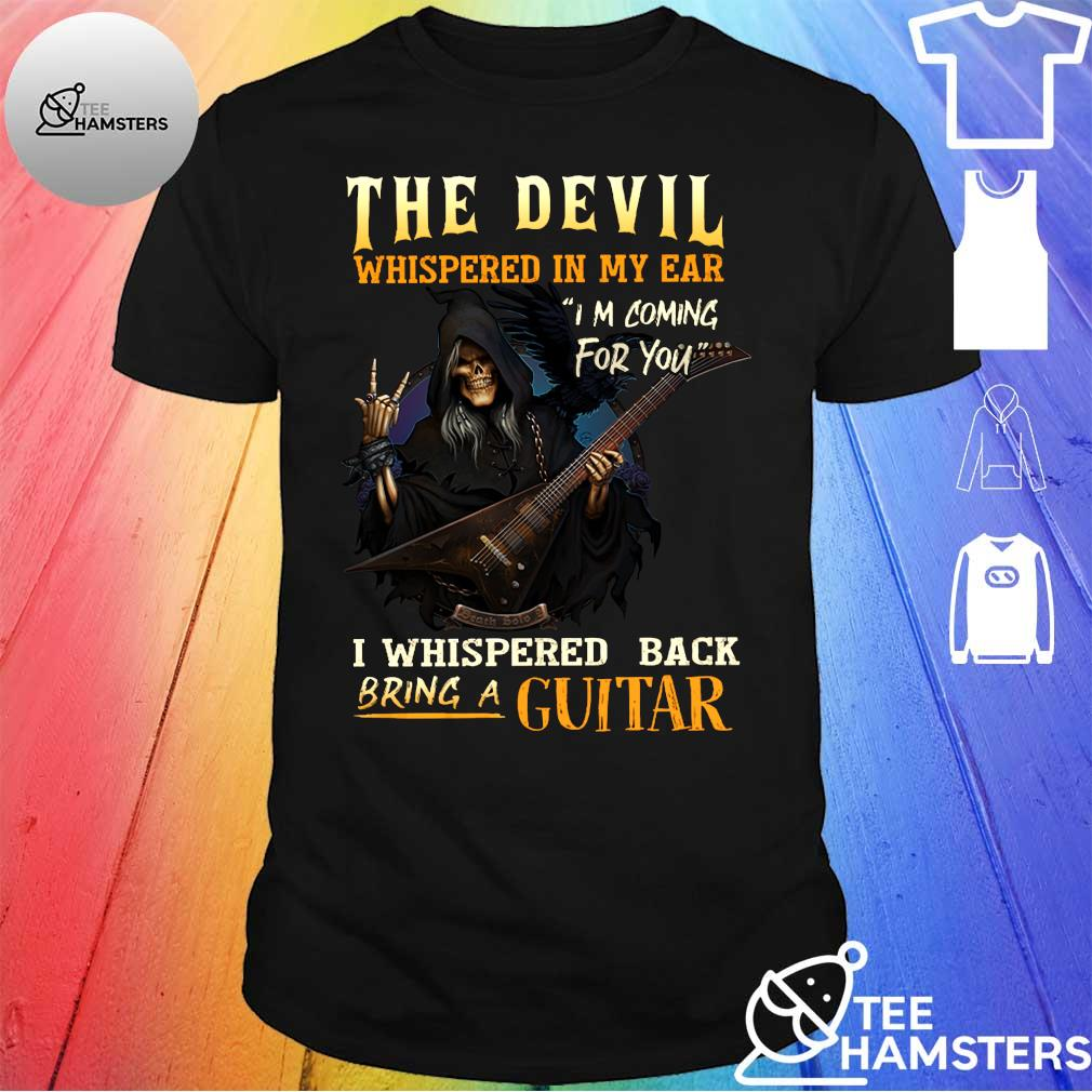 The devil whispered in my ear i'm coming for you i whispered back bring a guitar shirt