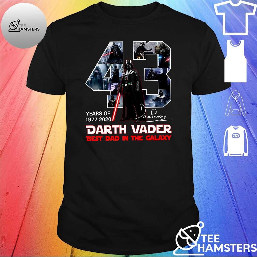 Darth Vader 43 years of 1977-2020 best dad in the Galaxy signature shirt